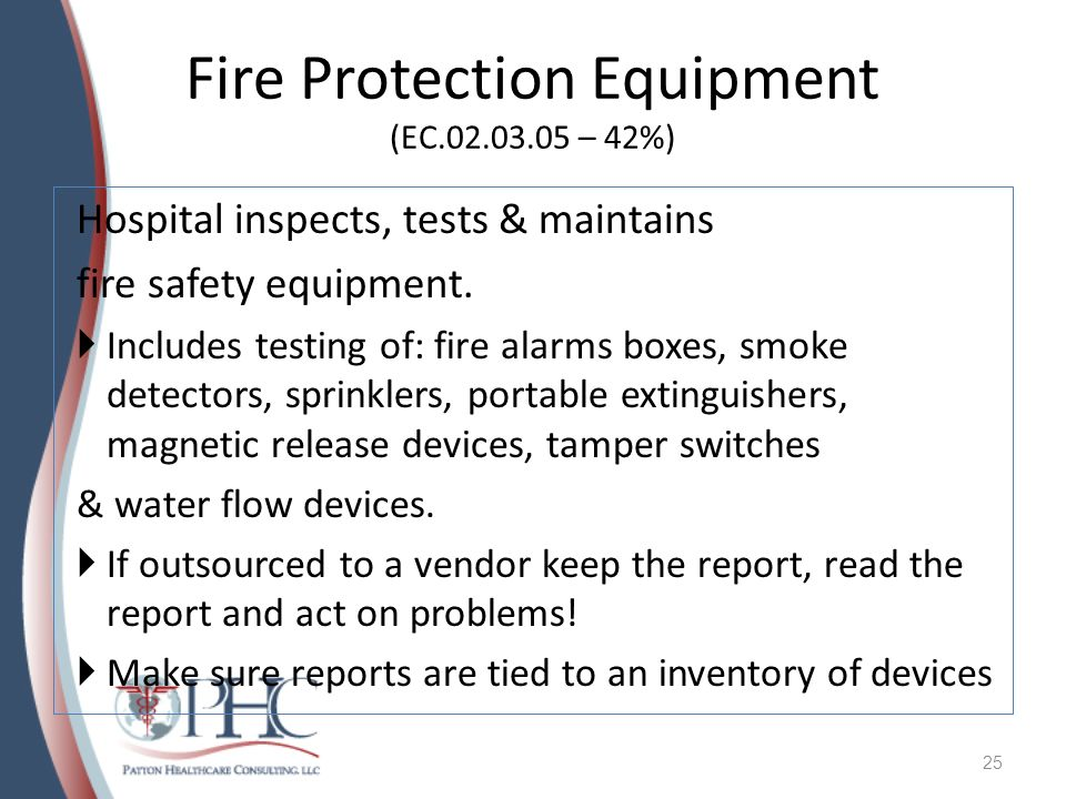 Fire Extinguisher Dating (EC.02.03.05 cont.) Month, day, year and initials of inspector required per NFPA 10-1998 They will review the tag If bar coded, they will review documentation Required monthly 26