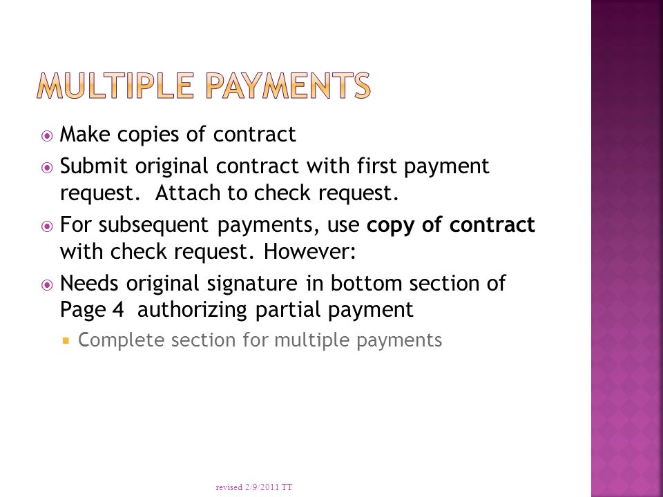  Make copies of contract  Submit original contract with first payment request.