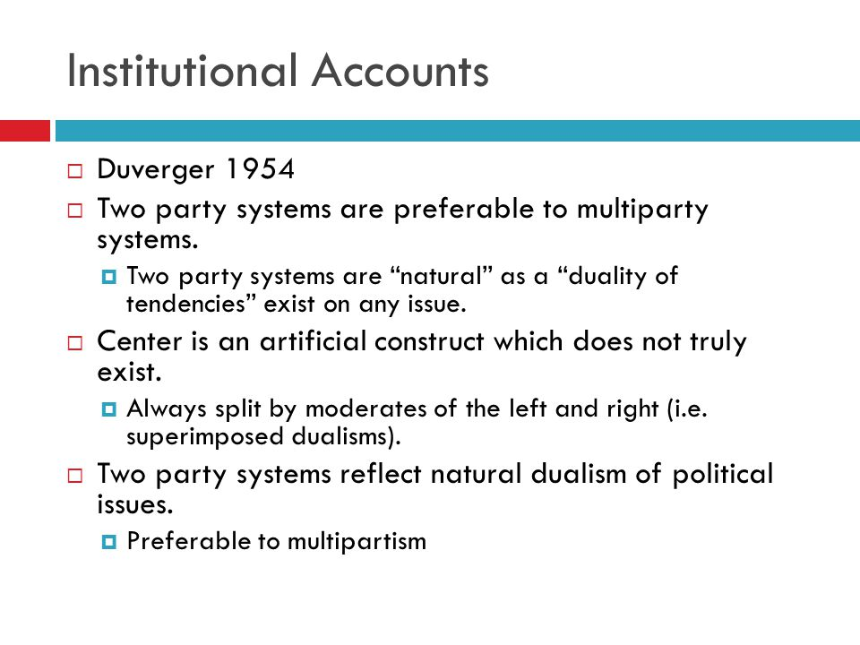 Dualism and the Two Party System  Duverger 1954  Not all dualisms are created equal.