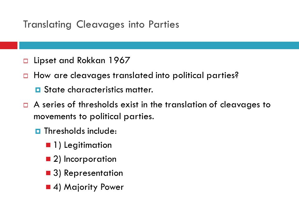Explaining European Party Systems: Critical Junctures and Critical Cleavages  Lipset and Rokkan 1967  How do we get from cleavages, to parties, to party systems.