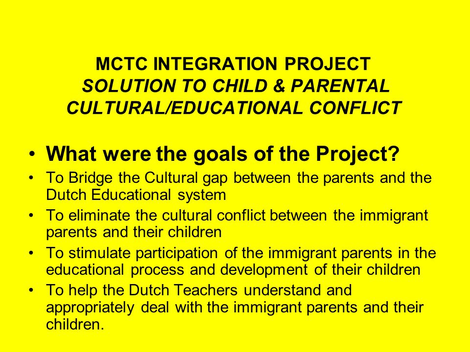 MCTC INTEGRATION PROJECT SOLUTION TO CHILD & PARENTAL CULTURAL/EDUCATIONAL CONFLICT What were the specific topics addressed in this Project.