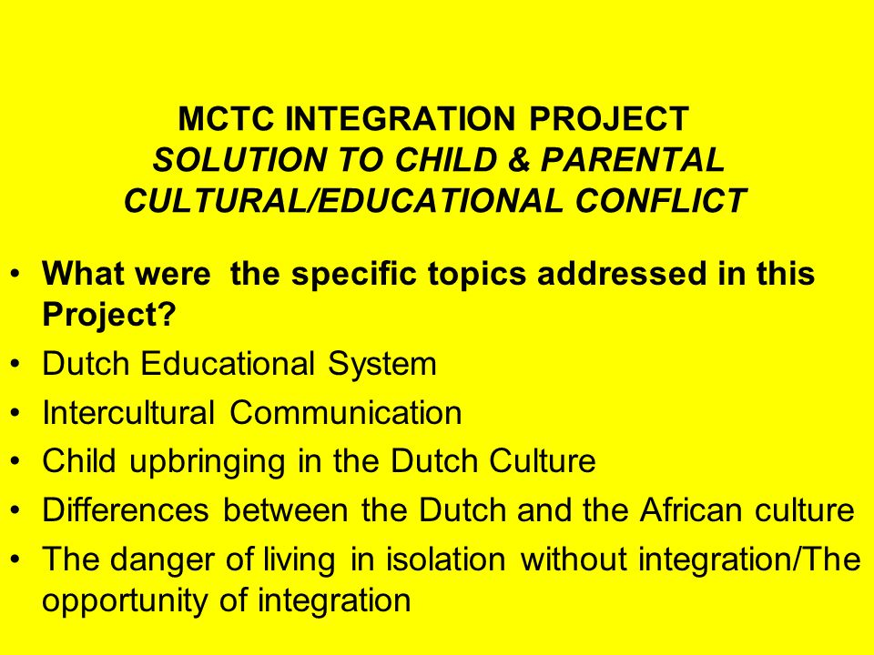 MCTC INTEGRATION PROJECT SOLUTION TO CHILD & PARENTAL CULTURAL/EDUCATIONAL CONFLICT What were the expected results.