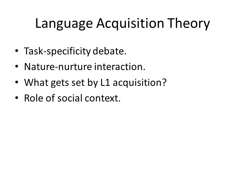 Second Language Acquisition Similarities and differences with native language acquisition.