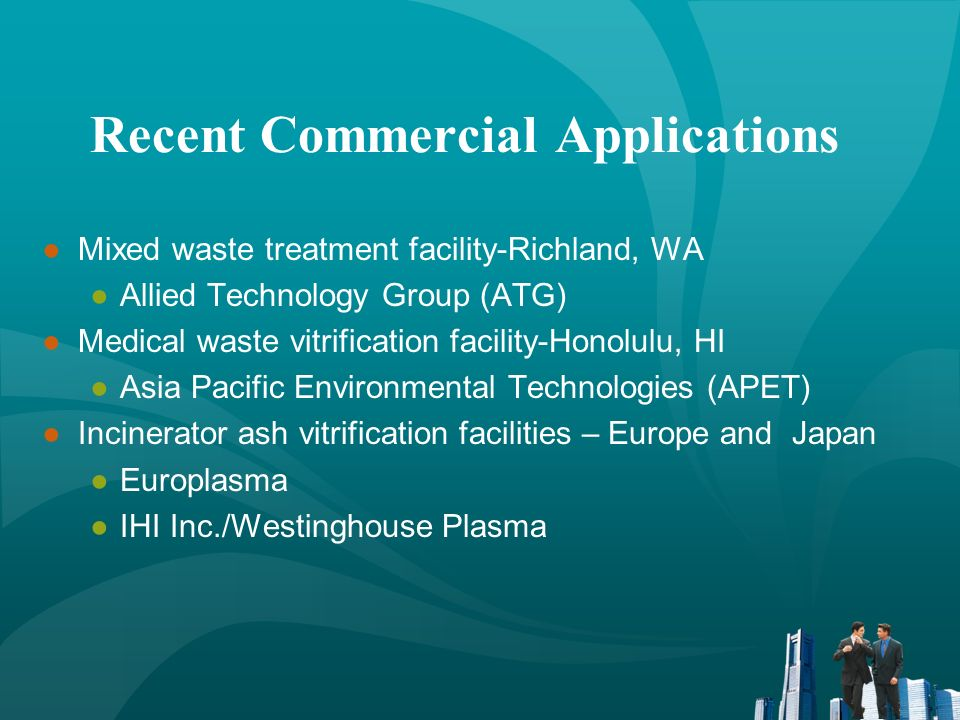 Recent DoD Plasma Furnace Applications Plasma Arc Shipboard Waste Destruction System (PAWDS) U.S.