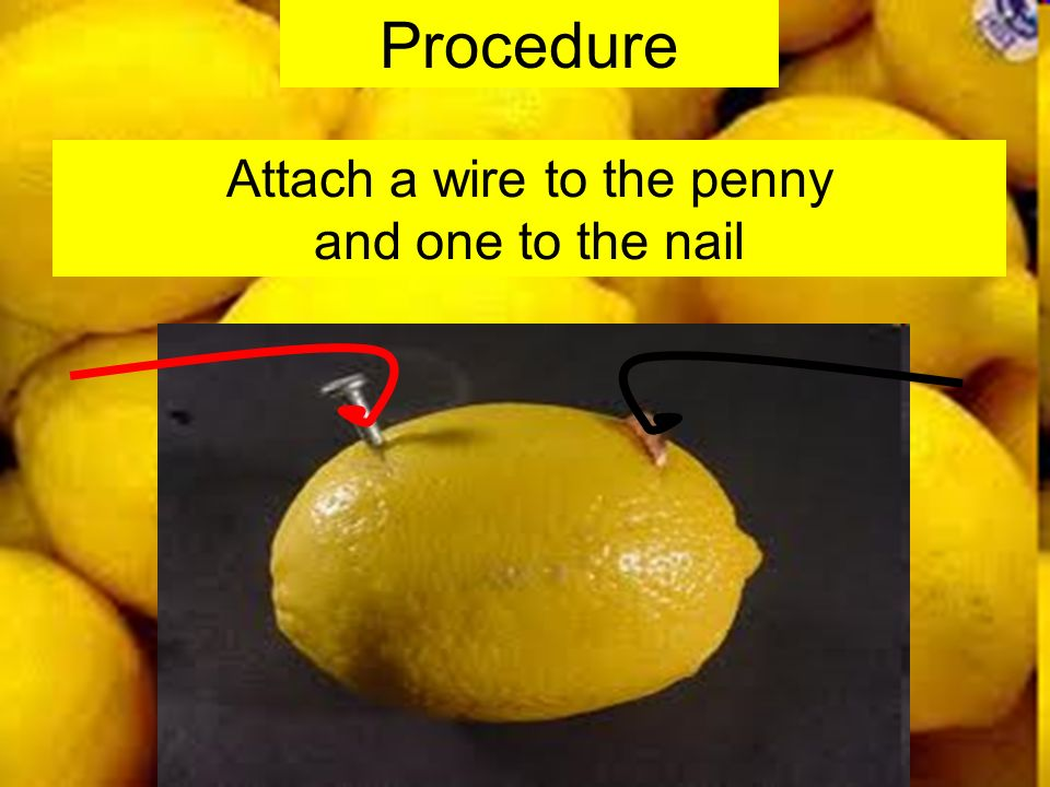 Procedure Touch the other end of each wire to your tongue.