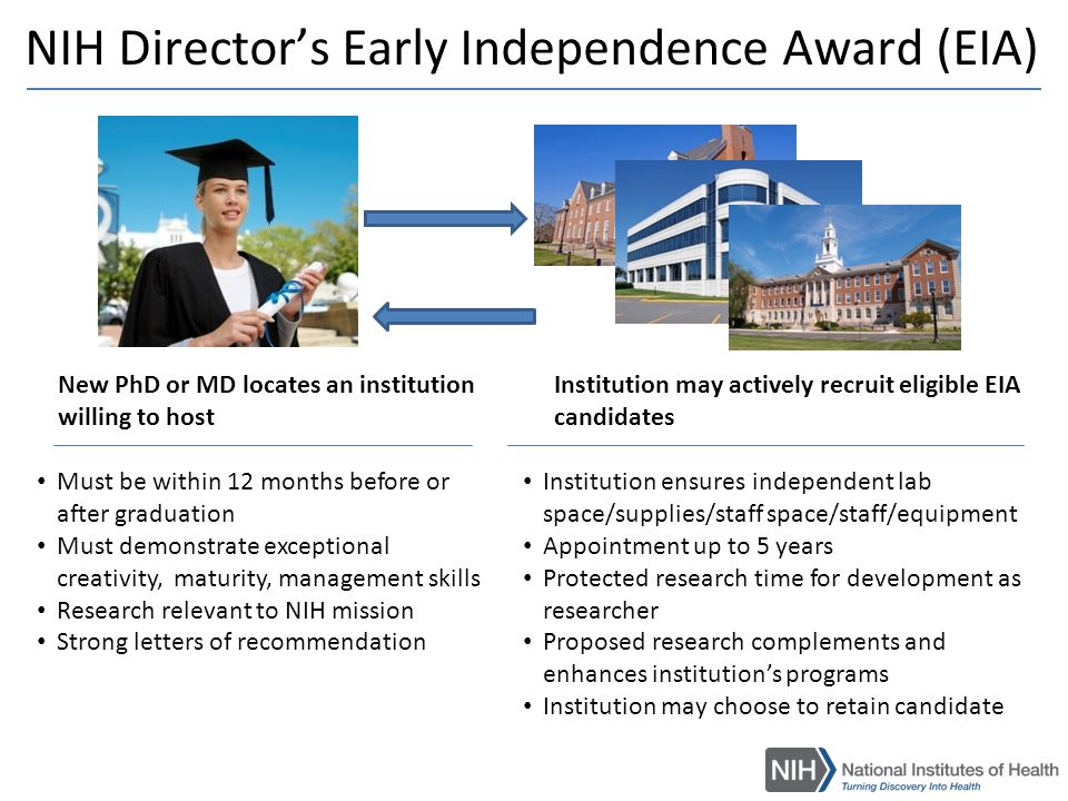 NIH Director's New Innovator Award  Seeking exceptionally creative early career stage individuals who propose bold, risky ideas  Early-stage investigators defined as those who have not received an NIH R01 or similar grant and are within 10 years of completing their terminal research degree or medical residency.