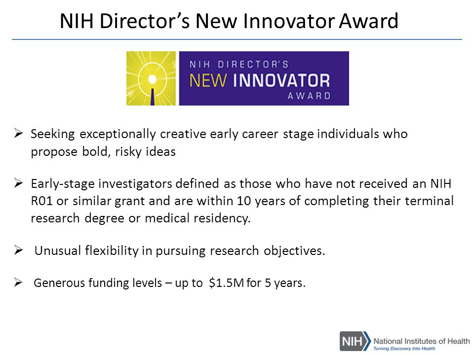 High-Risk High-Reward Research Awards TRANSFORMATIVE RESEARCH PIONEER NEW INNOVATOR EARLY INDEPENDENCE What.