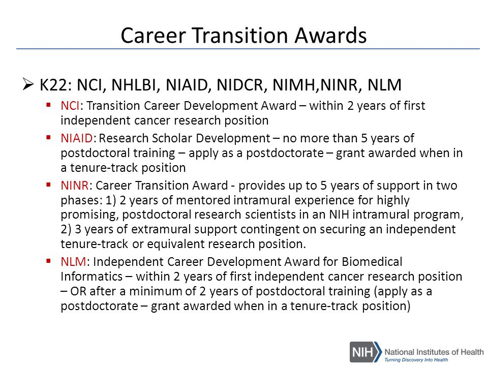 New Investigator Specific R03s  NIAMS: Small Grant Program For New Investigators  NIDCD: Small Grant Program – within 7 years of degree or fellowship  NIDCR: Small Grant Program for New Investigators  NIDDK: Small Grant Program for NIDDK K01/K08/K23 Recipients  NINR: Small Grants for Behavioral Research in Cancer Control  NIDA: Behavioral Science Track Award for Rapid Transition (B/START)