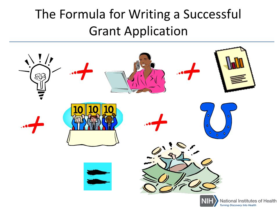 Grant Writing for Success Writing the Application  Start early and develop good ideas  Seek advice and critical input from colleagues  Talk to your NIH Program Official(s)  Use the NIH (www.nih.gov) and OER (http://grants.nih.gov) webpageswww.nih.govhttp://grants.nih.gov  Follow instructions carefully, remember review criteria