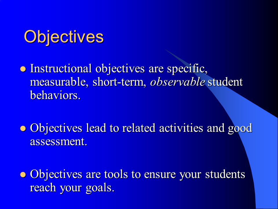 More on Objectives Different archers have different styles; so do different teachers.