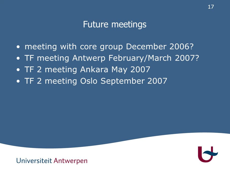 17 Future meetings meeting with core group December 2006.