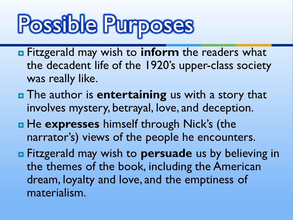  The author's purpose is carried out by the author telling the story through the eyes of the narrator.