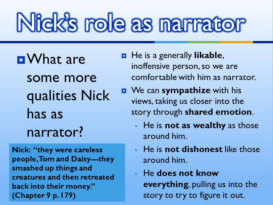  Write a paragraph discussing how Nick is an effective narrator because he embodies the following three characteristics.