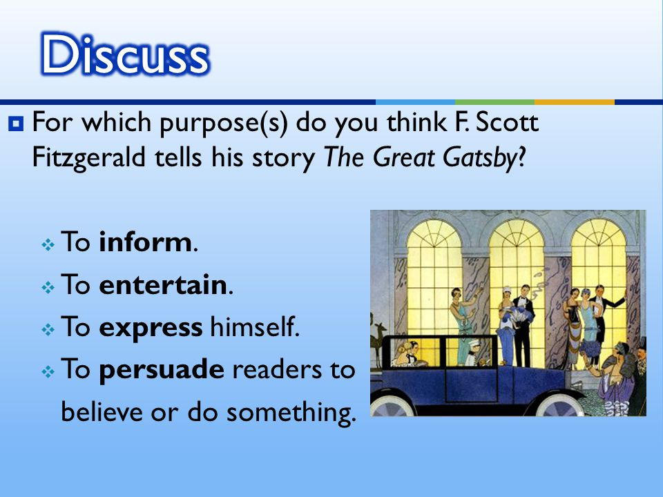 Think of one scene or episode from The Great Gatsby for each of the possible purposes that F.
