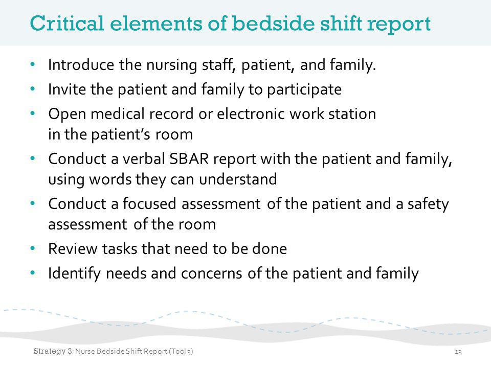 Benefits of bedside shift report for patients Acknowledges patients as partners – You do get the feeling of at least being wanted.