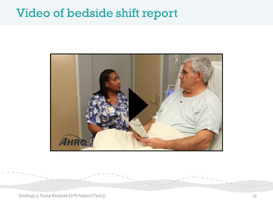 Video of bedside shift report (continued) Discussion questions: – What are the overall impressions of the bedside shift report.