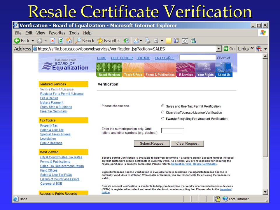 Resale Certificates Available at some stationery stores, in Regulation 1668, and in Publication 73 Must be filled out completely Must be taken timely and in good faith Regulation 1668