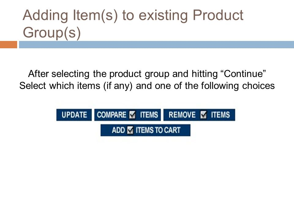1)Select Create new and then Continue Creating New Product Group(s) 2) Type in New product Group's title Then select Go 3) After Creating your new product group, Select it from the list of Groups and hit Continue 4) Once Finished, you can start searching and adding items to your group(s)