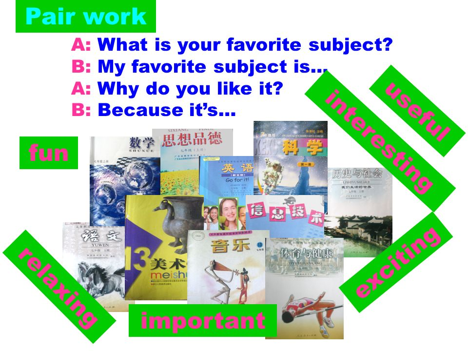 A: What is your favorite subject.B: My favorite subject is… A: Why do you like it.