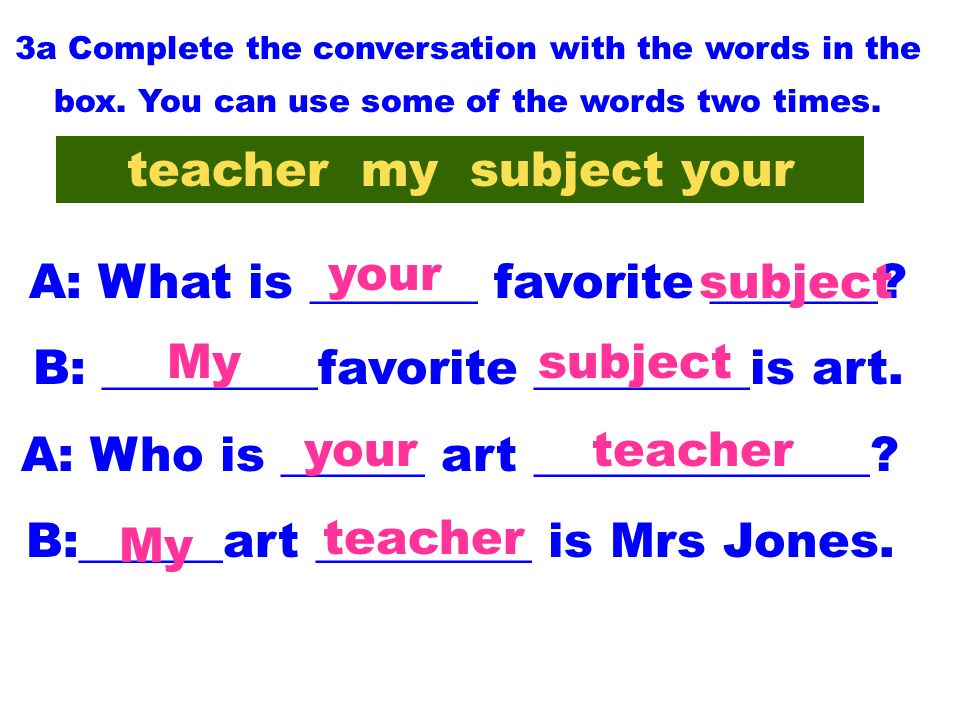 3a Complete the conversation with the words in the box.