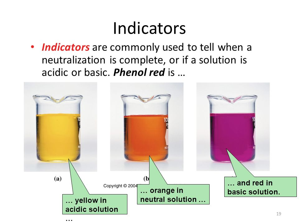 Indicators are commonly used to tell when a neutralization is complete, or if a solution is acidic or basic.