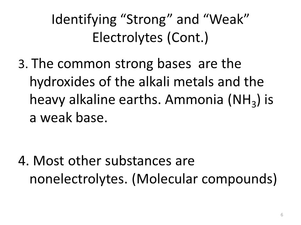 Identifying Strong and Weak Electrolytes (Cont.) 3.