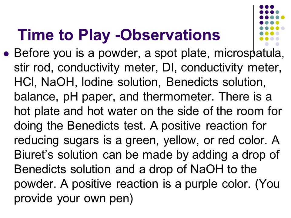Observation Time Please take ~20 minutes to make as many observations as possible on the powder.