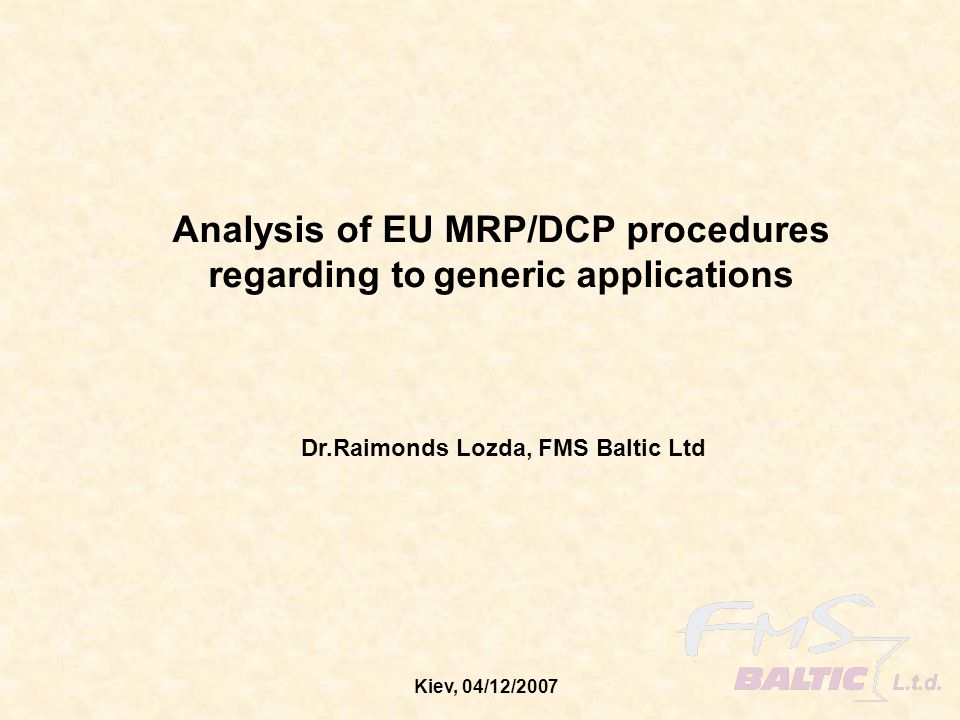 Kiev, 04/12/2007 EU Authorities National Regulatory Authorities CPMP Committee for Proprietary Medicinal Products EMEA The European Agency for the Evaluation of Medicinal Products Enterprise DG(Enterprise Directorate-General) Unit F2: Pharmaceuticals Regulatory framework and Market authorisations EU-Commission