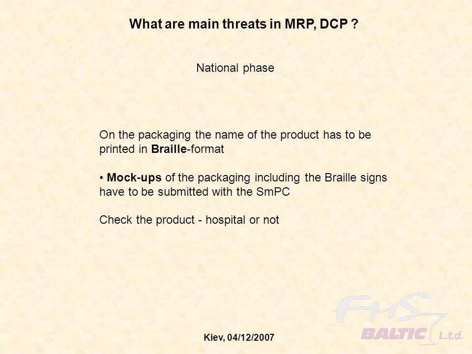 Kiev, 04/12/2007 What are main threats in MRP, DCP .