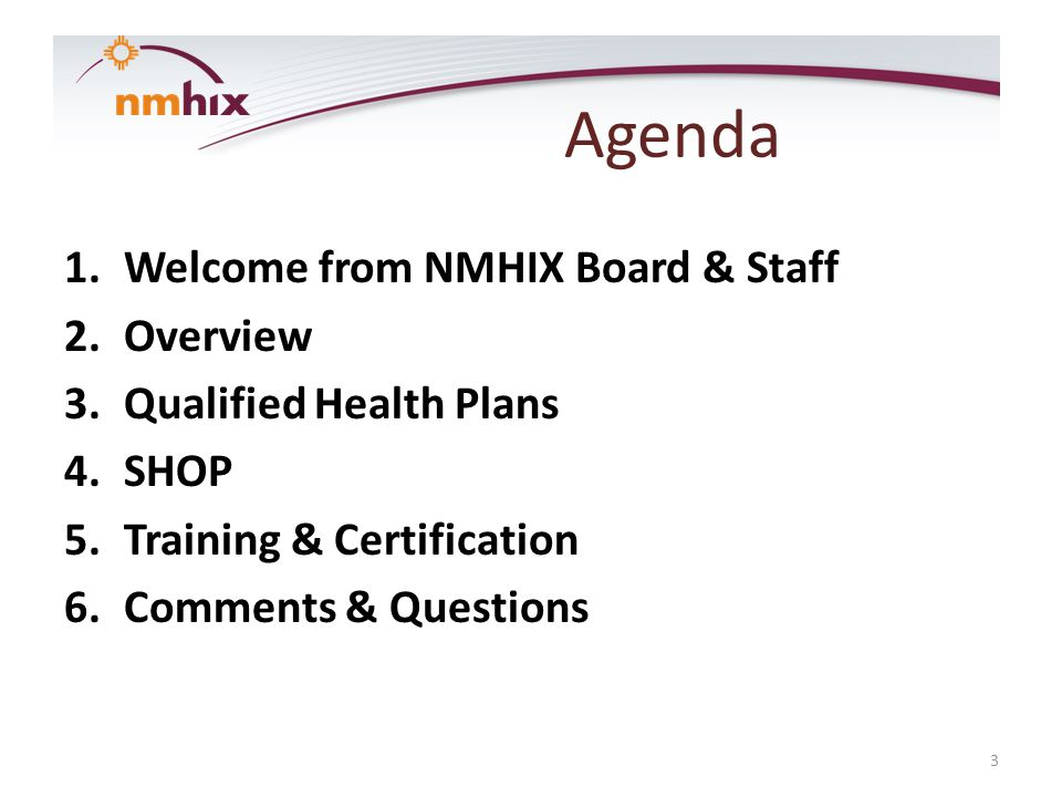 Overview The New Mexico Health Insurance Exchange (NMHIX) was created by legislation in March 2013 and board members appointed in April 2013.