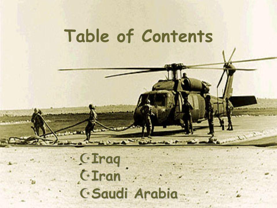 Table of Contents Iraq Iraq Iran Iran Saudi Arabia Saudi Arabia