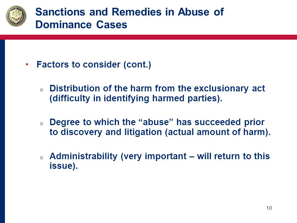 11 Sanctions and Remedies in Abuse of Dominance Cases Factors to consider (cont.) o Effect of the remedy on future behavior.