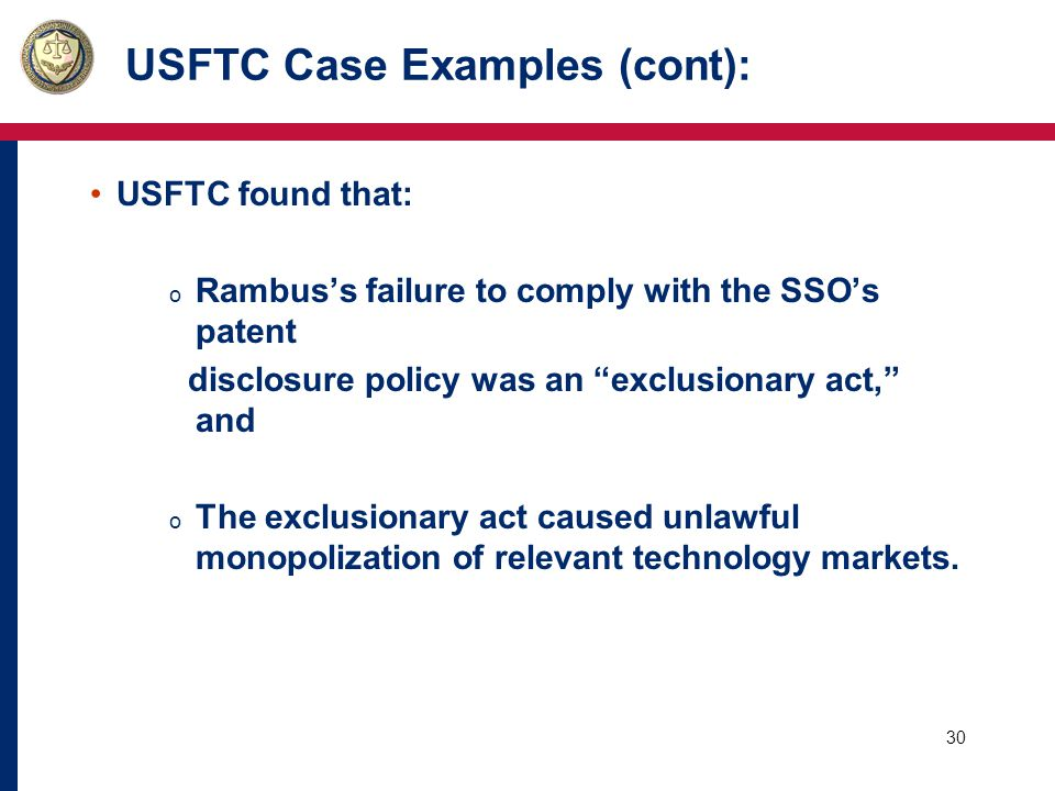 31 USFTC Case Examples (cont): Remedy: o Commission ruled that Rambus must:  Not make misrepresentations or omissions to standard-setting organizations.