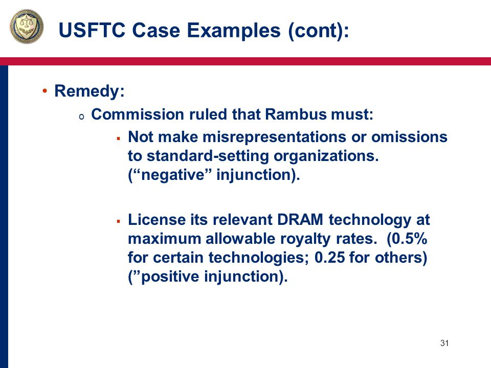 32 USFTC Case Examples (cont):  Refrain from collecting or attempting to collect more than the maximum allowable royalty rates.