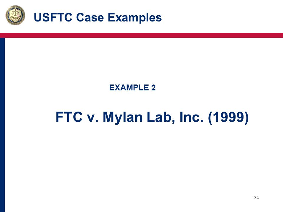 35 USFTC Case Examples Basic Facts: o Second largest drug manufacturer in the U.S.