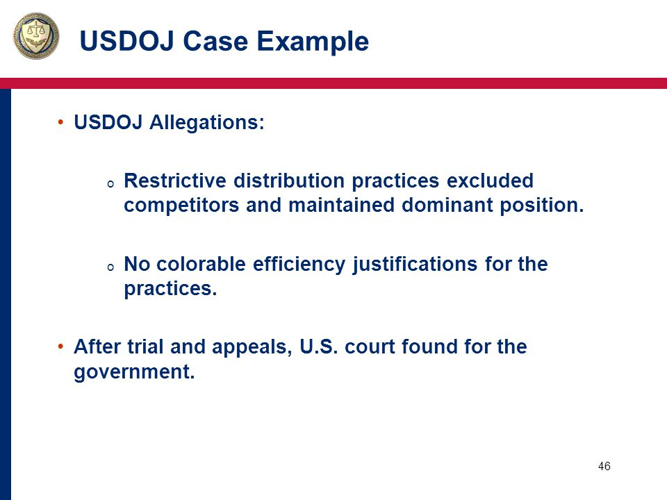 47 USDOJ Case Example Remedy o Dentsply was prohibited from entering into an exclusive distribution agreement with any dealer.