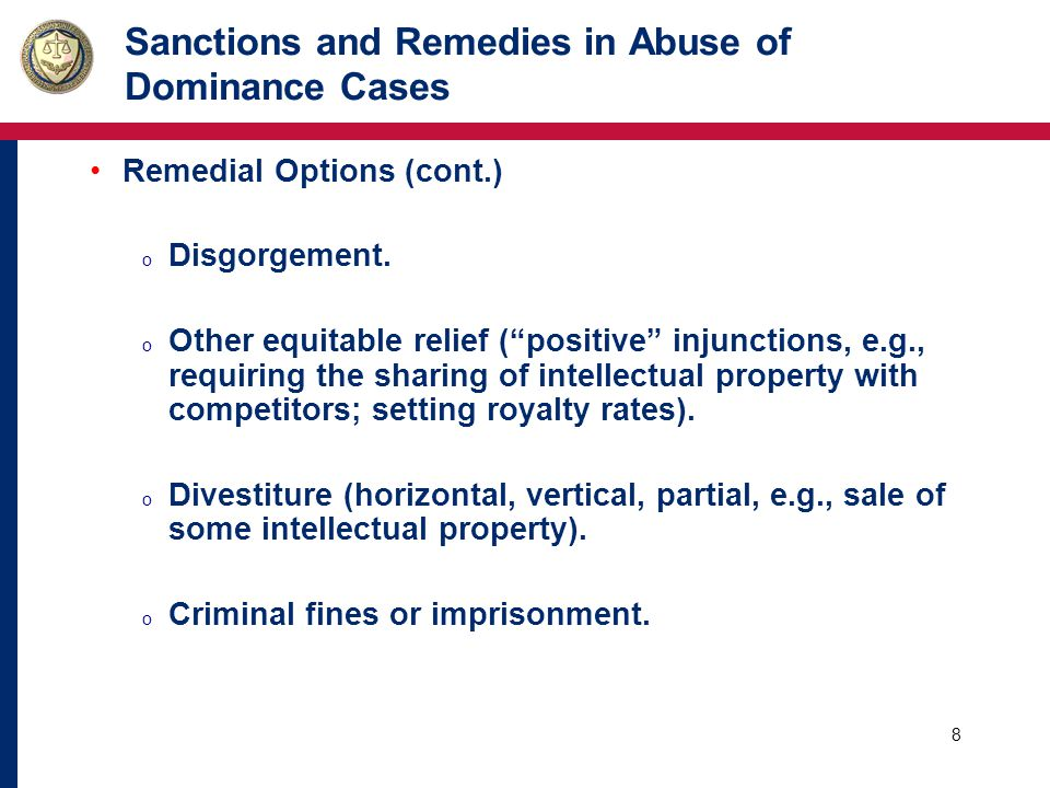 9 Sanctions and Remedies in Abuse of Dominance Cases Factors to consider: o Severity of the exclusionary act (proportionality).