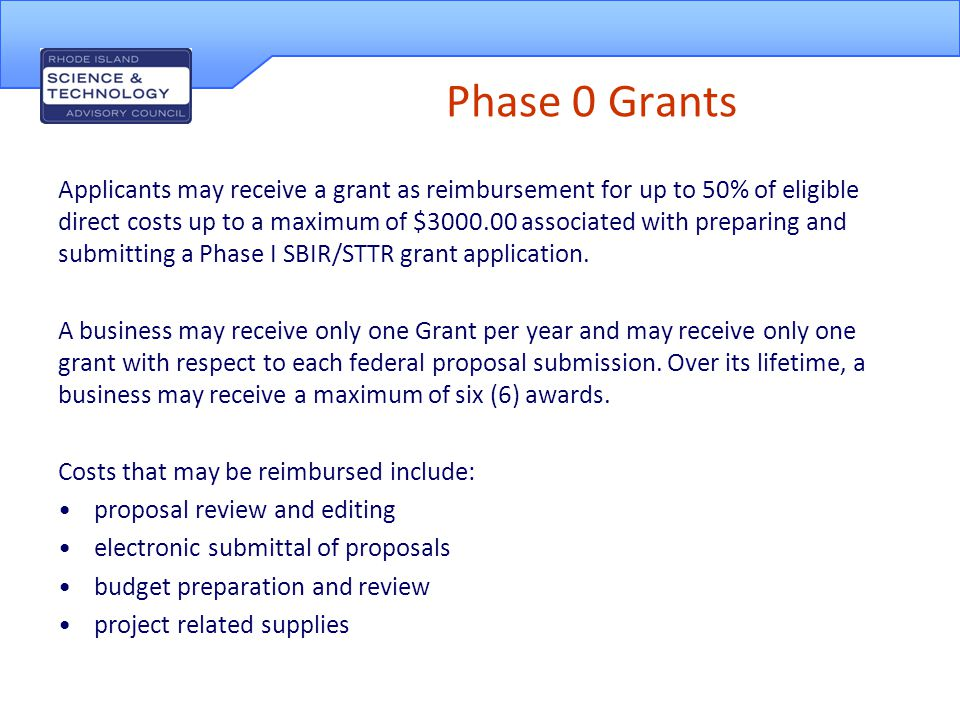 Phase 0 Grants Applicants must certify that professionals retained by the applicant and for whose services reimbursement is sought are qualified to provide the services as defined by any combination of the following competencies: familiar with federal regulations, proposal development subcontract management experience in government or civilian contracting technical writing expertise experience defining existing market opportunities and assessing potential markets experience commercializing technology products and services knowledge of federal accounting systems and reporting requirements experience in grant application review marketing, product management, business process redesign