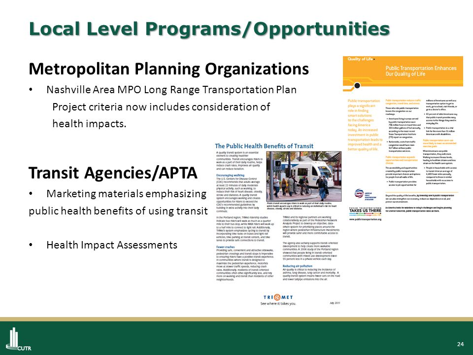25 Future Steps/Recommendations Find the linkage between health care agencies and transit agencies both in the delivery of access to health care and overall health and well-being of local constituents.