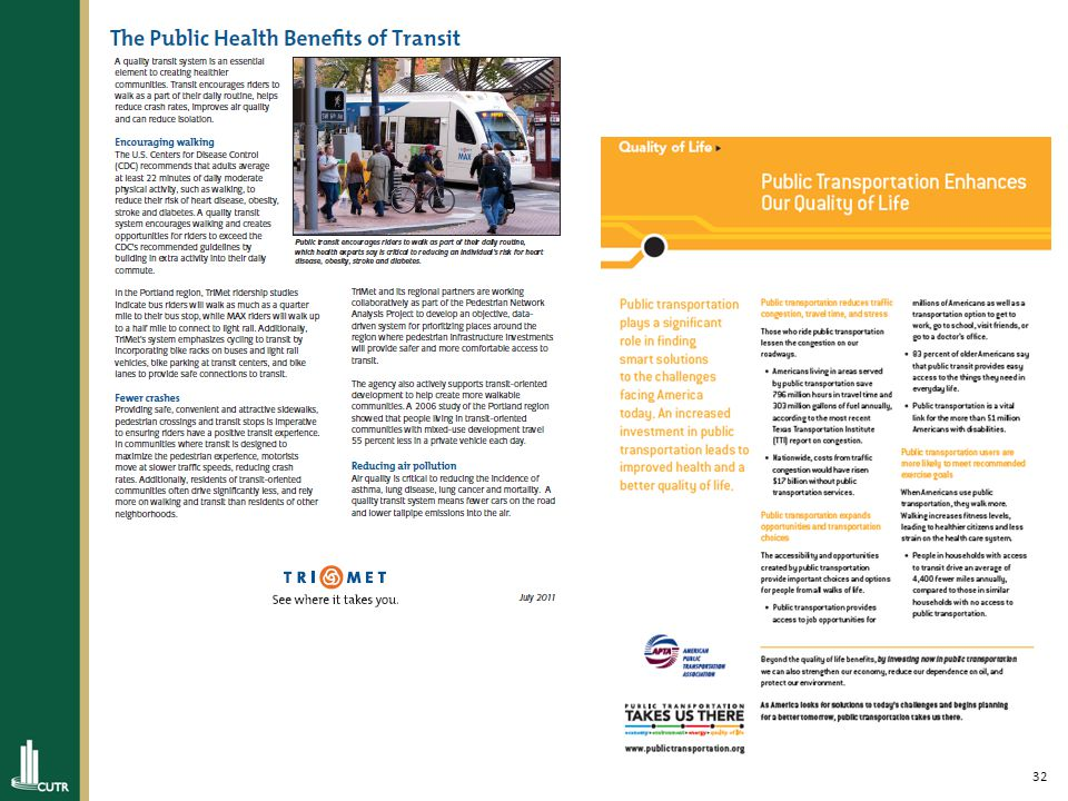 33 Public Transportation and Health POSITION STATEMENT Oklahoma Health Equity Campaign Even if you are on the right track, you will get run over if you just sit there. ~Will Rogers Public Transportation and Health POSITION STATEMENT Oklahoma Health Equity Campaign Even if you are on the right track, you will get run over if you just sit there. ~Will Rogers Public transportation supports healthy communities by… Allowing people to get daily exercise by walking or biking to transit stops Reducing air pollution and pollution-related respiratory ailments, like asthma Providing access to jobs which is crucial to long term health especially for those without a car Directly, some people can take the bus instead of driving.