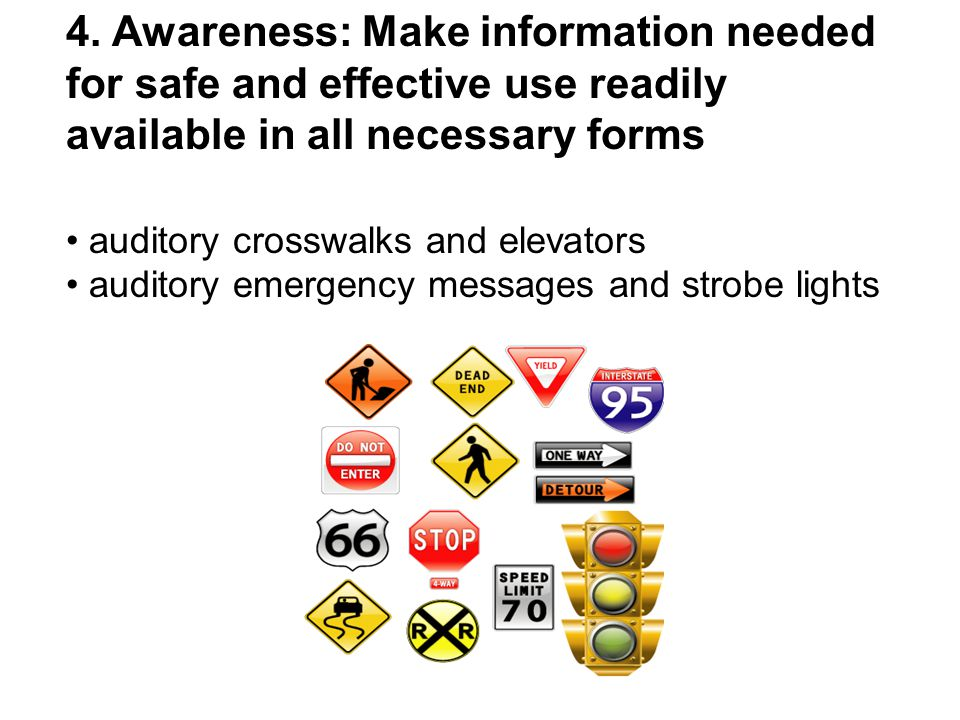 Design minimizes hazards and the adverse consequences of accidental or unintended actions.