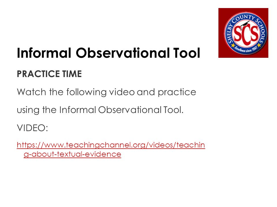 Informal Observational Tool Turn and talk with your elbow partner.