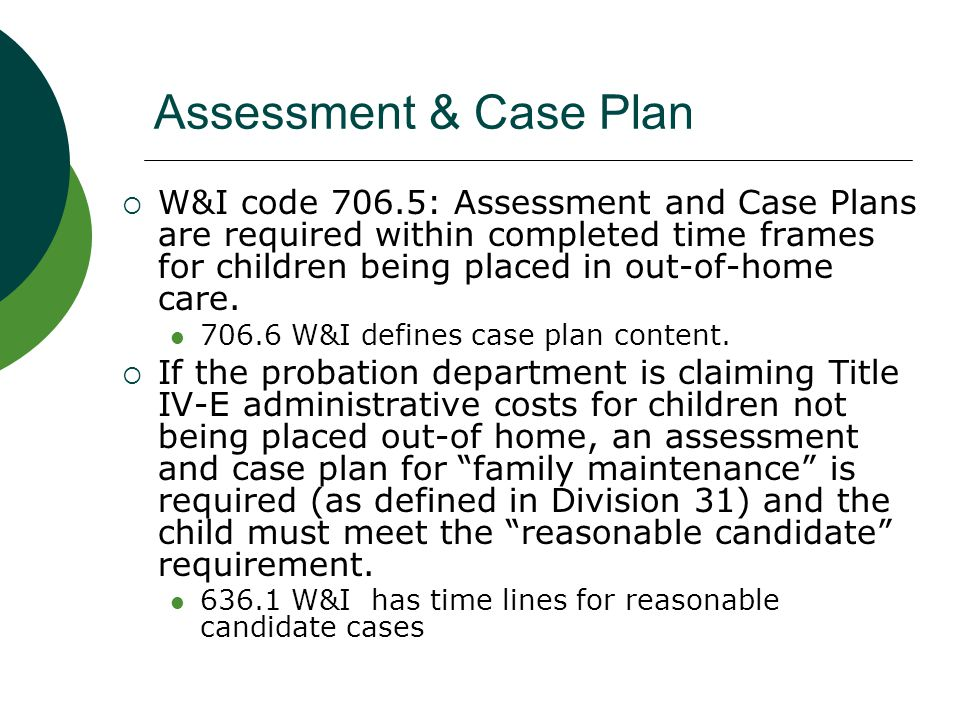 Assessment Requirements (Division 31-205)  The relevant social, cultural, and physical factors relating to the following: The child.