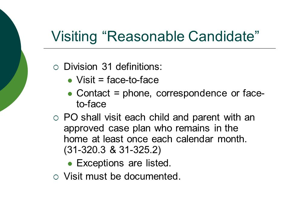 Visiting Children in Foster Care Division 31-320  Visits with the child must be done at least once each calendar month.