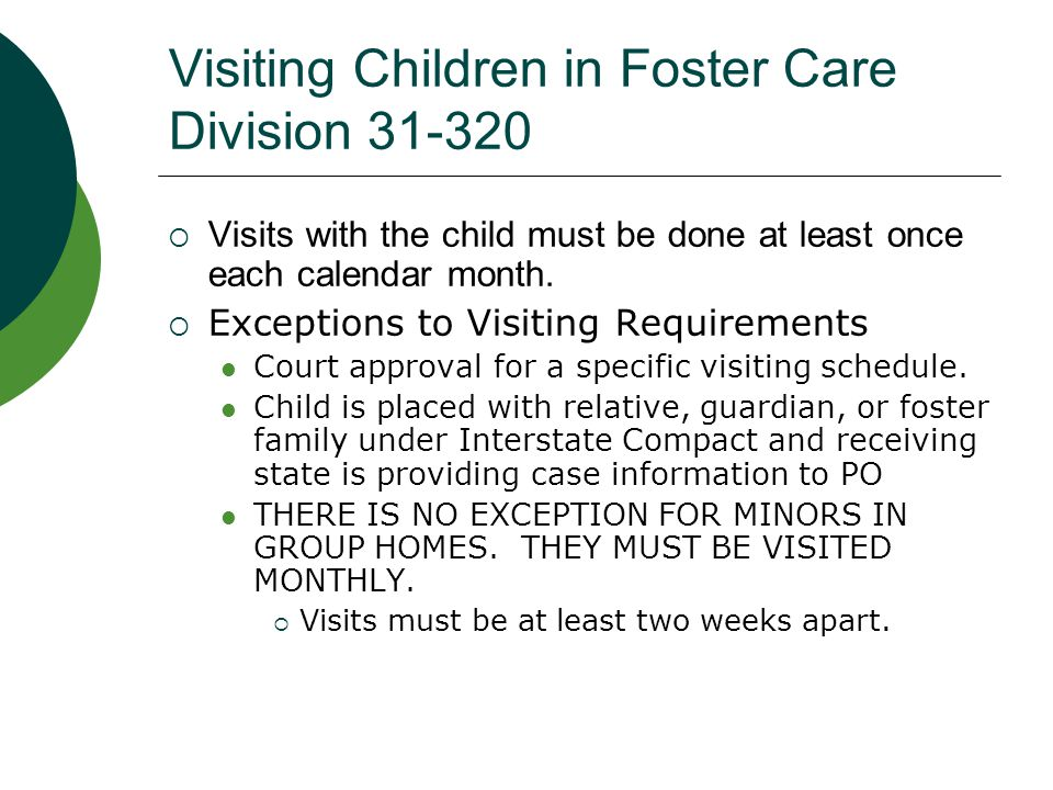 Parent/Child Visits  The Probation Officer shall arrange for visits between child and the parent(s) or guardian(s) named in the case plan no less frequently than once each calendar month for children receiving family reunification services.