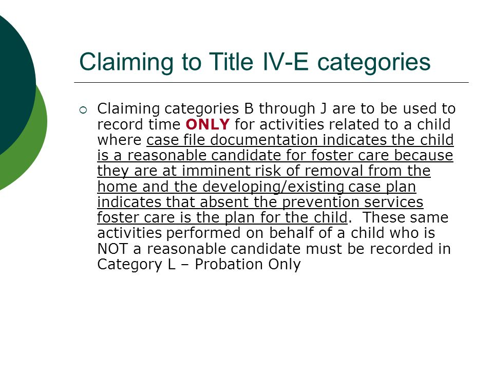 Record time to categories B through H when…  The child is not in residential placement or detention, is at imminent risk of removal, the case file has documented the child is a reasonable candidate because of the imminent risk and the department is making reasonable efforts to prevent removal.