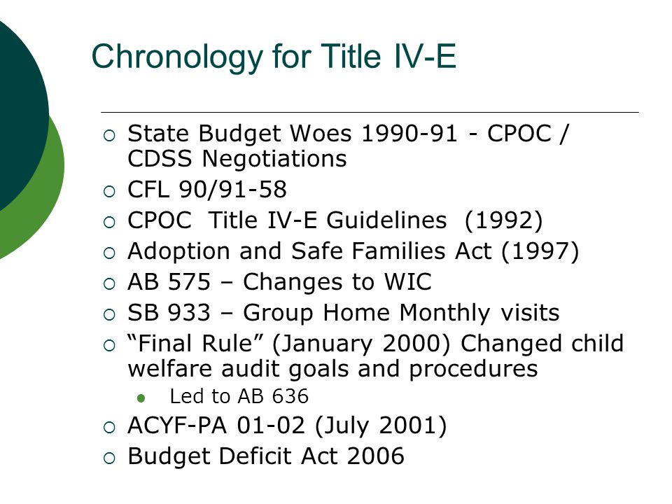 State Requirements  A single State agency is designed to claim federal Title IV-E.