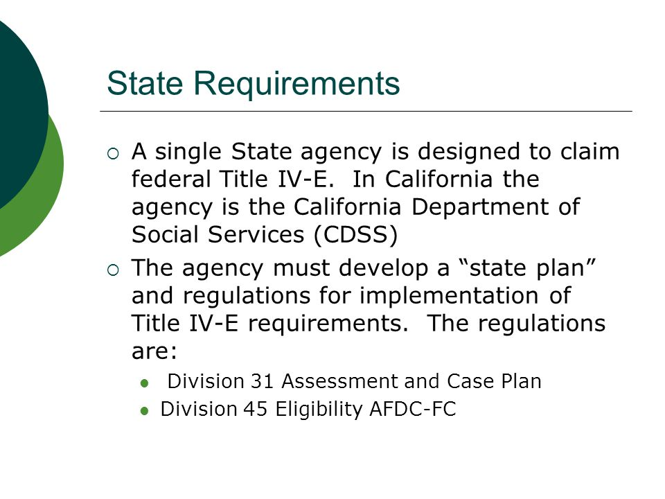 County Requirements  The state plan designates implementation at the local level through the county's Social Services Agency.
