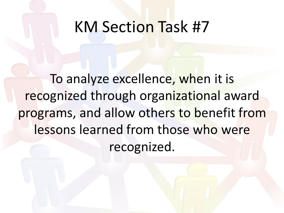 KM Section Task #8 To transform the traditional training process through the integration of social learning techniques when and where appropriate.
