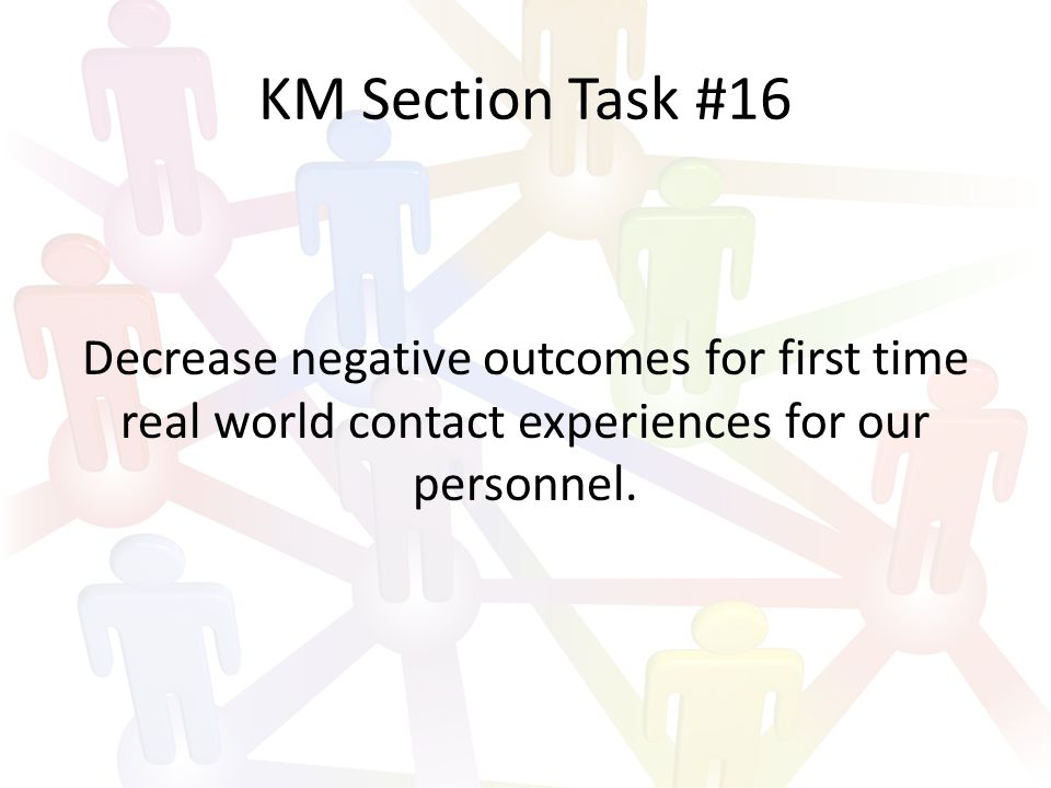 KM Section Task #17 Set up and operate an organization wide program that utilizes and exploits retiree knowledge and experience to the benefit of our organizational Soldiers and leaders.